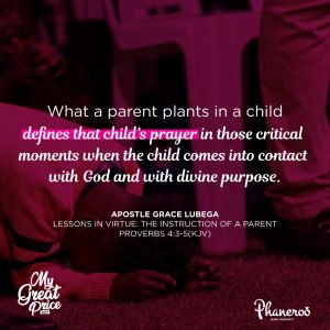 Lessons In Virtue: The Instruction Of A Parent - Phaneroo
